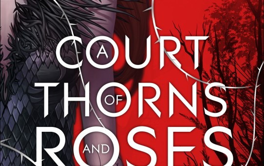 The Court of Thorns and Roses by Sarah J. Maas