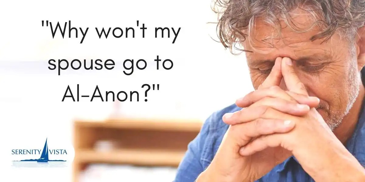 Why Won't My Spouse Go To Alanon? What Should I Do About