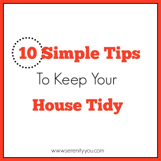 10 simple tips to keep your house tidy