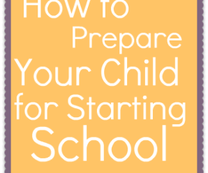 How to Prepare your Child for Starting School