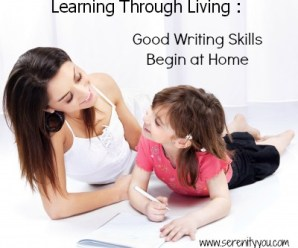 Learning Through Living : Good Writing Skills Begin at Home