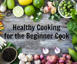 Attainable Healthy Cooking for the Beginner Cook