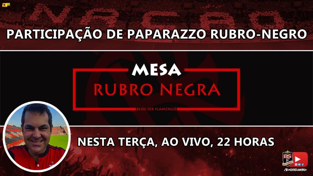 MESA RUBRO-NEGRA #6 - Participação de Paparazzo Rubro-Negro. #PaparazzoNoMesaRN