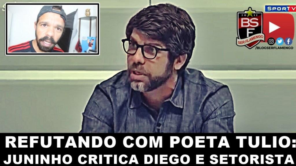 Juninho Pernambucano cria nova polêmica ao criticar Diego e setorista. #RefutandoComPoetaTulio
