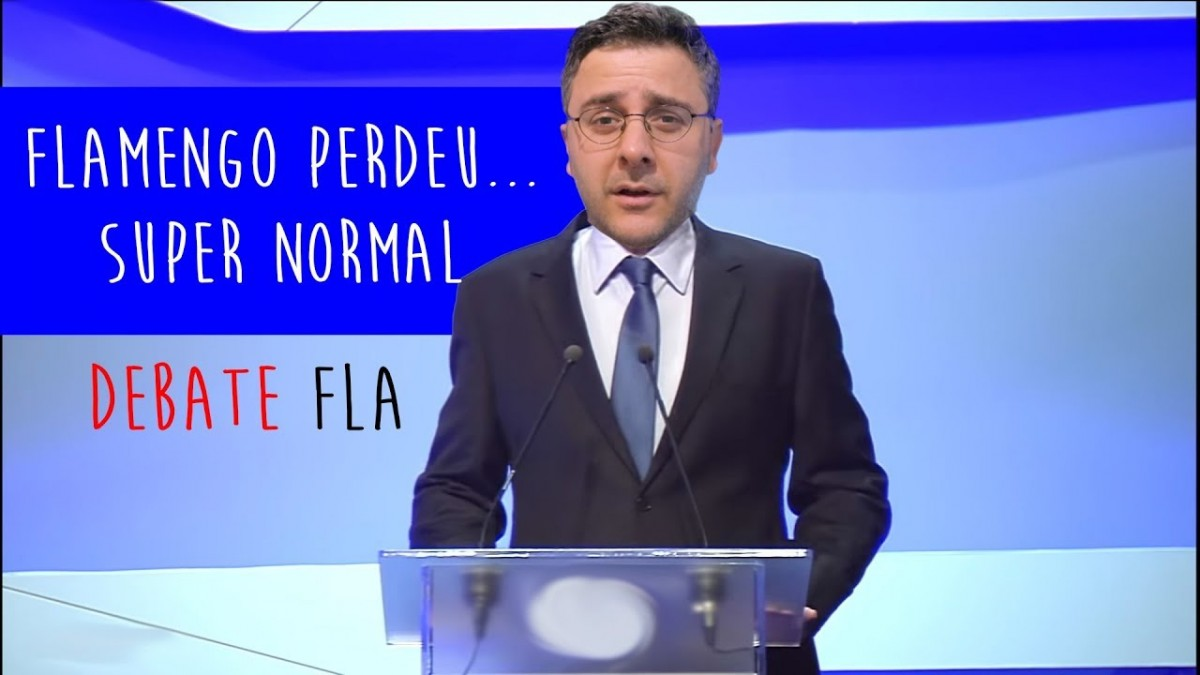 #DEBATEFLA - Flamengo perder, super normal
