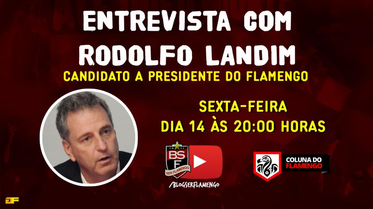 ENTREVISTA COM RODOLFO LANDIM - CANDIDATO A PRESIDENTE DO FLAMENGO