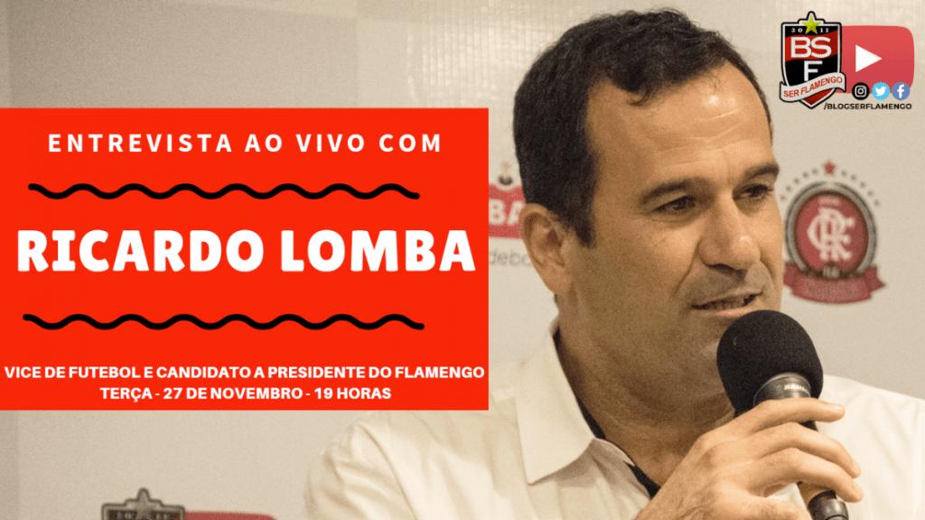 ENTREVISTA COM RICARDO LOMBA - CANDIDATO A PRESIDENTE DO FLAMENGO
