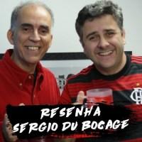RESENHA com Sergio Du Bocage - Diego, eliminação, Flamengo campeão, apoio da torcida etc