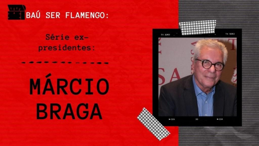 #1 - Baú Ser Flamengo - Márcio Braga - Ex-presidente do Flamengo