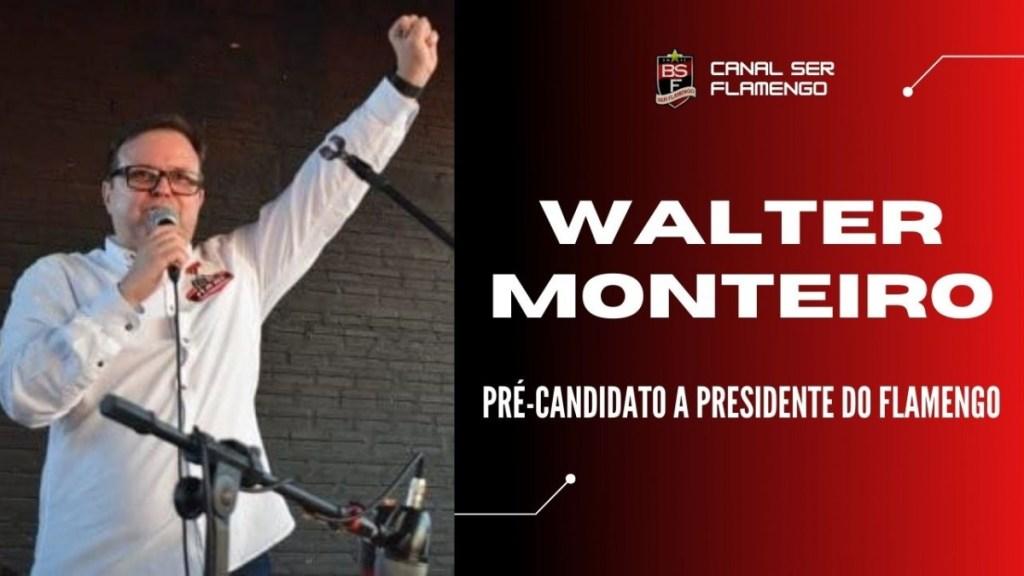 #ELEIÇÕESFLA2021: WALTER MONTEIRO - PRÉ-CANDIDATO A PRESIDENTE DO FLAMENGO