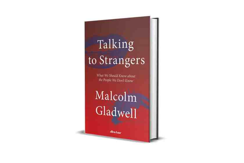 Book Review: Talking to Strangers by Malcolm Gladwell