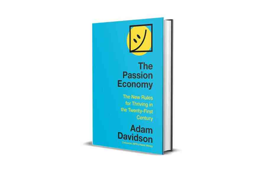The Passion Economy: The New Rules for Thriving in the Twenty-First Century Book Cover