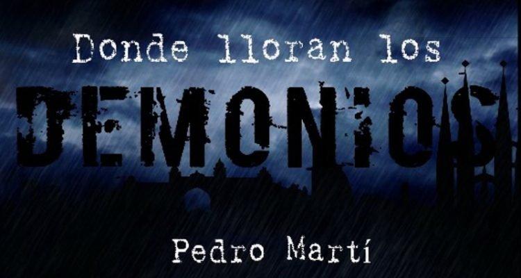 Donde lloran los demonios – Pedro Martí Martínez