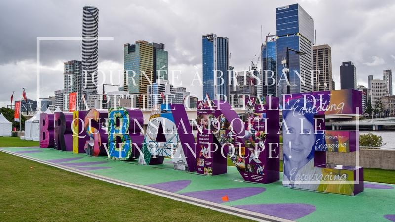 1 journée à Brisbane, la petite capitale du Queensland qui a le vent en poupe !