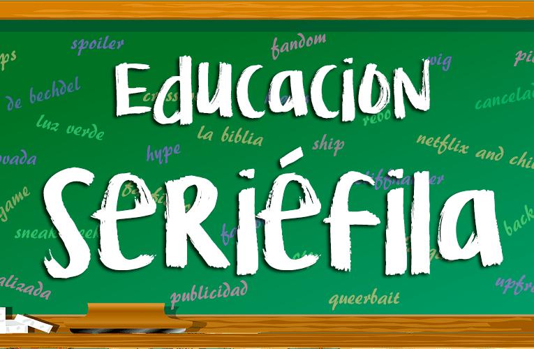 Educación Seriéfila: cancelada vs finalizada