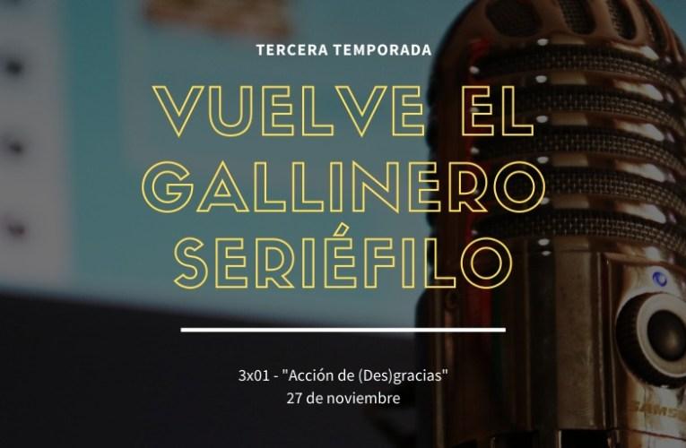 Vuelve 'El Gallinero Seriéfilo', nuestro podcast más especial