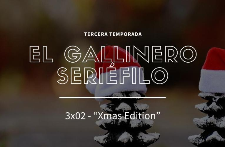 Podcast 'El Gallinero Seriéfilo' 3×02: Xmas Edition