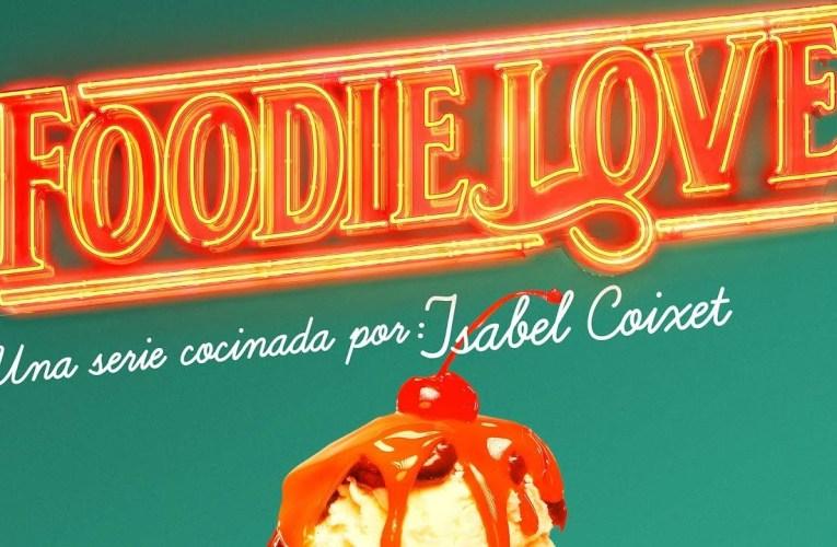 Foodie Love: una serie que os abrirá el apetito