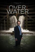 Over Water – Im Netz der Lügen (2018)