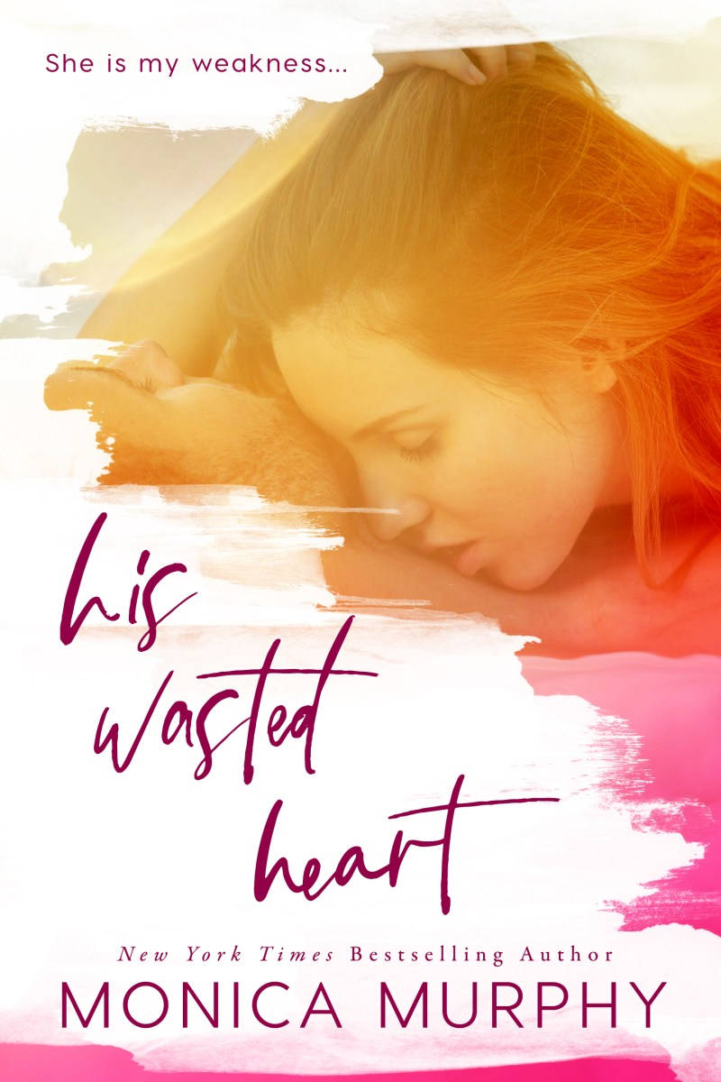 Release Blitz & Review: His Wasted Heart by Monica Murphy
