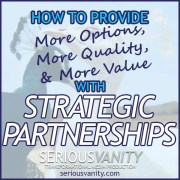 How to Provide More Options, Quality, and Value with Strategic Partnerships
