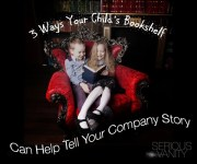 3 Ways to Clarify Your Childs Bookshelf Can Help Tell Your Company Story