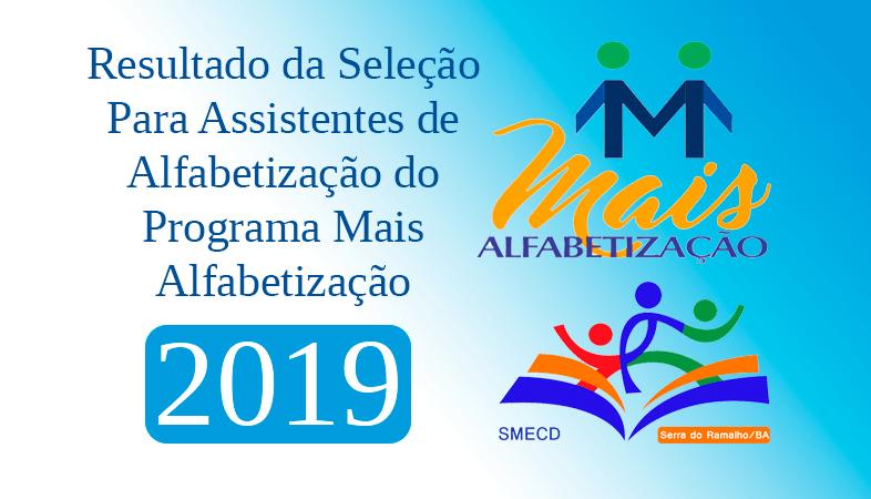 RESULTADO DA SELEÇÃO PARA ASSISTENTES DE ALFABETIZAÇÃO DO PROGRAMA MAIS ALFABETIZAÇÃO – 2019