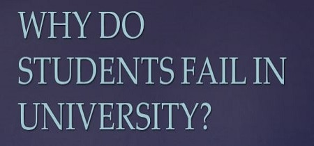 why do students fail in university