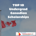 Top 10 Canadian Undergraduate Scholarships (2017-18) for International Students
