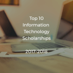 Top 10 Information Technology Scholarships 2017-2018  (International Students)
