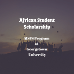 MSFS African Student Scholarship – Georgetown University