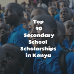 Top 10 Secondary School Scholarships in Kenya