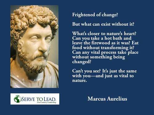Marcus Aurelius quotation change transformation www.servetolead.org