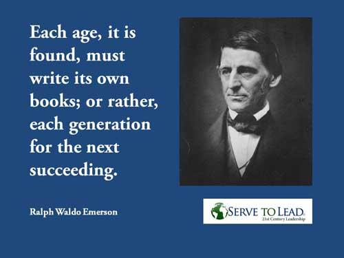 Ralph Waldo Emerson quotation generations books www.servetolead.org