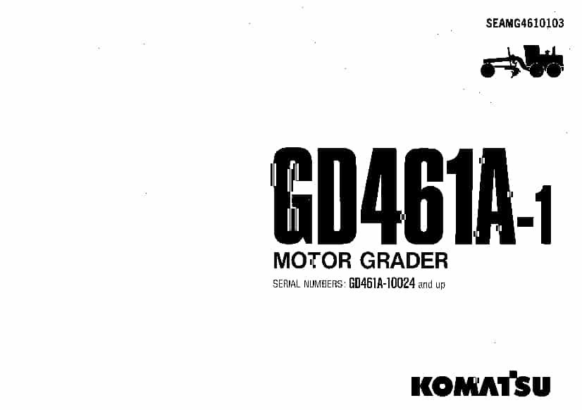 Komatsu GD461A-1 Motor Grader Operation and Maintenance