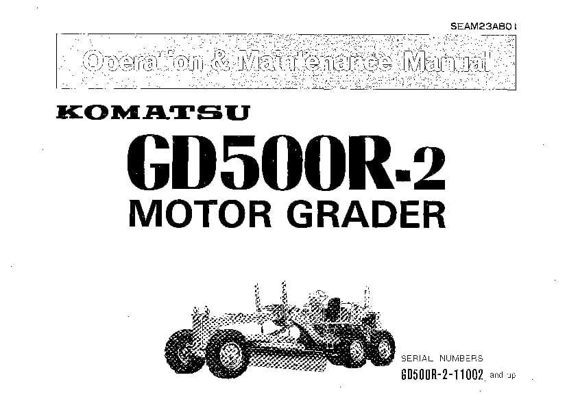 Komatsu GD500R-2 Motor Grader Operation and Maintenance