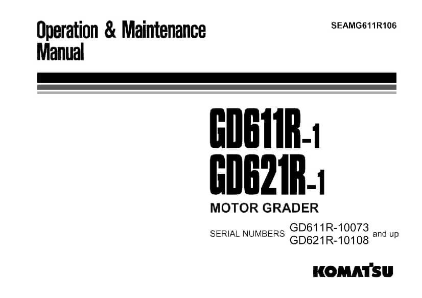 Komatsu GD611R-1 GD621R-1 Motor Grader Operation and