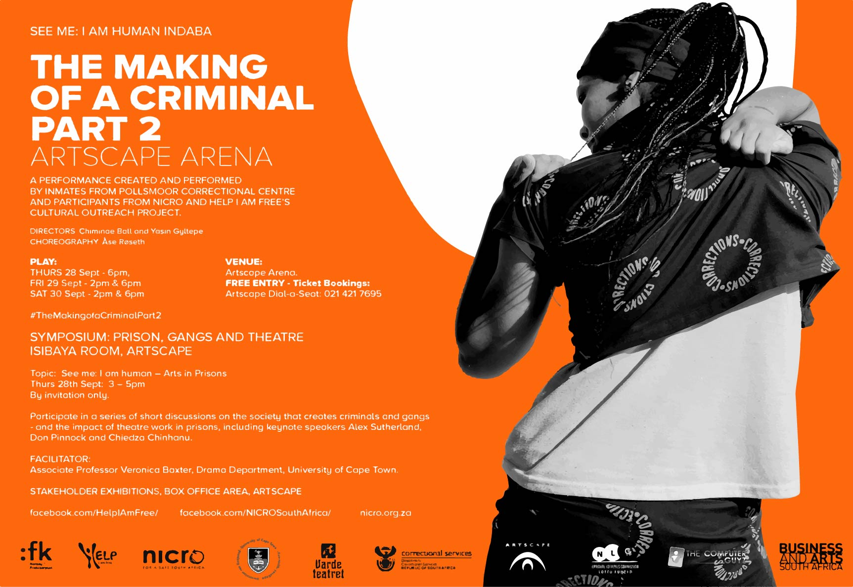 The Making of a Criminal: Part 2 was performed at the Artscape as part of the See Me: I Am Human Indaba.