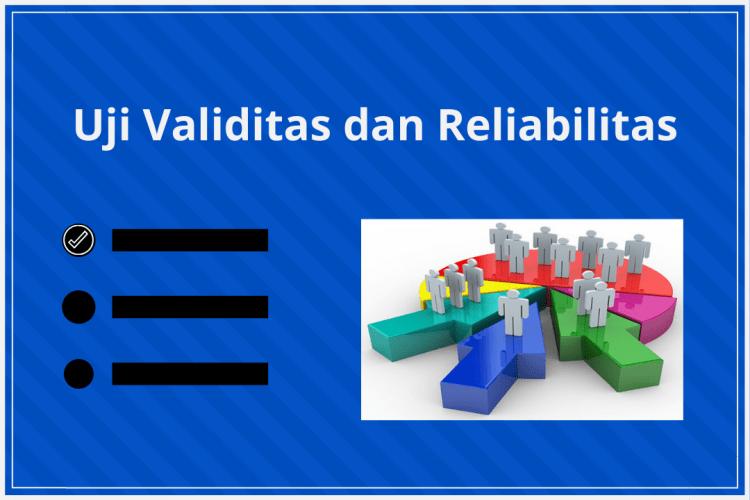 Belajar Uji Validitas dan Reliabilitas
