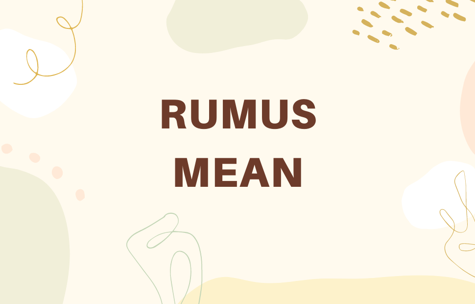 Pengertian Rumus Mean