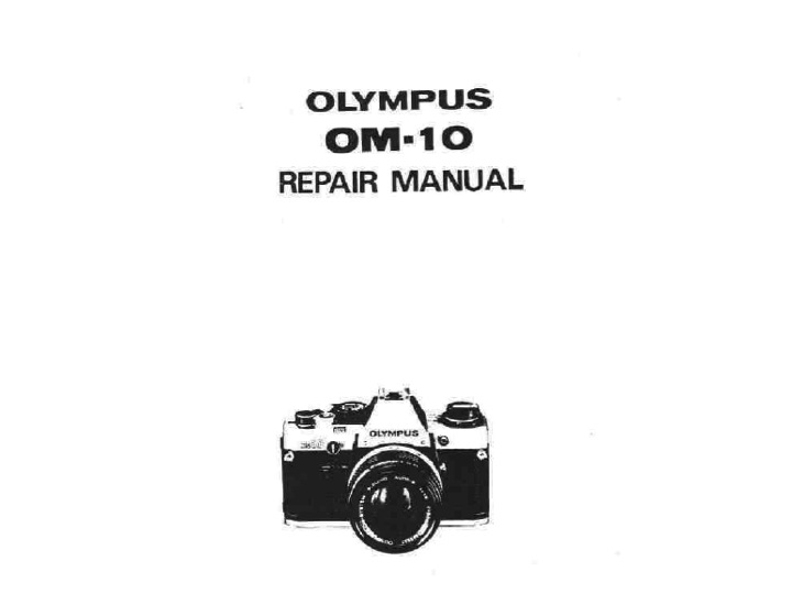 US$9.99: Olympus OM10 Repair / Service Manual / Guide
