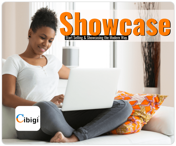 Start Selling & Showcasing the Moden Way, Showcase with Cibigi Services