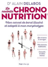 La nouvelle chrononutrition - mon carnet de bord illustré et adapté à mon morphotype
