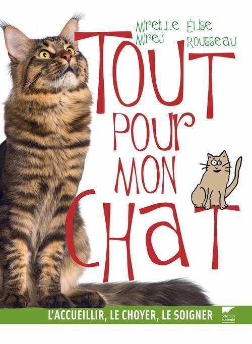 Comment Convaincre Ses Parents D Avoir Un Chat : comment, convaincre, parents, avoir, Chat., L'accueillir,, Choyer,, Soigner, Rousseau,..., Librairie, Eyrolles