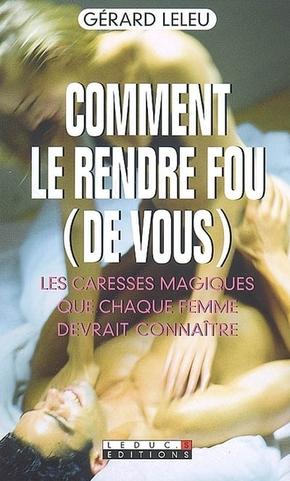 Comment Rendre Fou Un Homme : comment, rendre, homme, Comment, Rendre, Vous), Gérard, Leleu, Librairie, Eyrolles