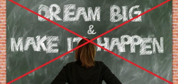 dont follow your dreams