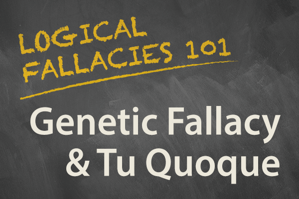 Genetic Fallacy And Tu Quoque