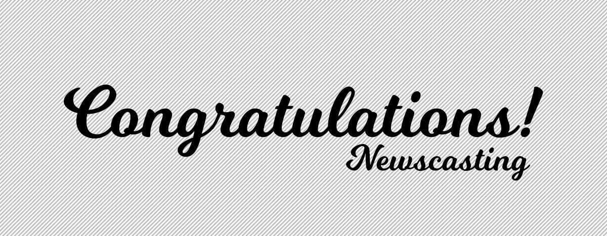 Congratulations/ Newscast!
