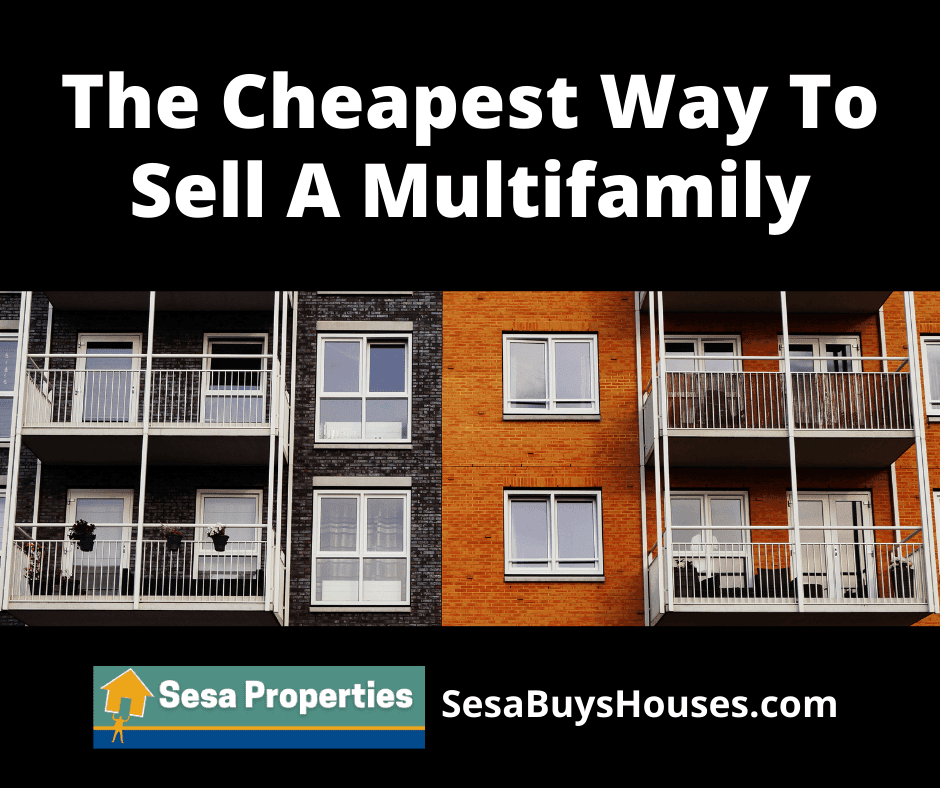 What is the cheapest way to sell a multifamily