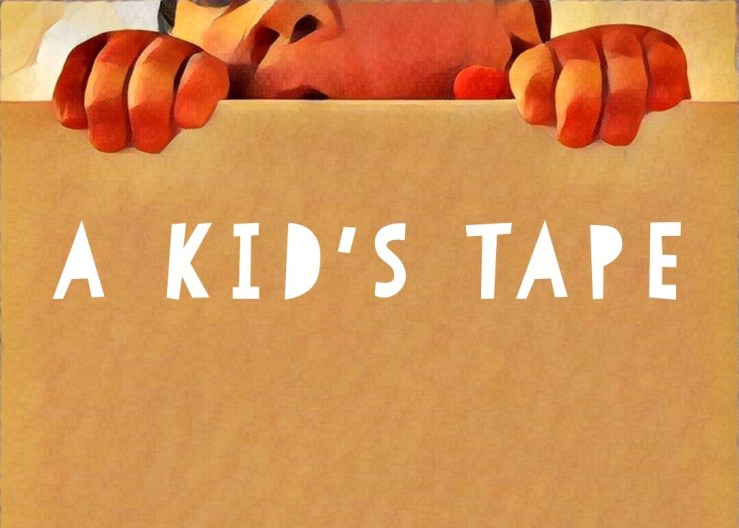 A Kid's Tape